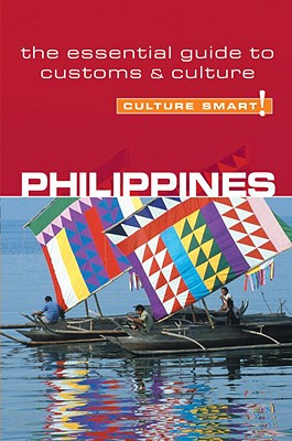 Culture Smart! Philippines By Collin-jones, Graham/ Collins-jones, Yvonne